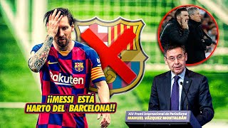 5 RAZONES por las que Messi ya está HARTO del Barcelona