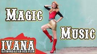 Ivana Raymonda - Magic Music (Original Song & Official Music Video) #Music #Ivana MP3