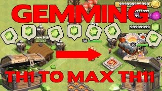 Clash Of Clans: GEMMING FROM TH1 TO MAX TH11! NEW UPDATE GEMMING! OVER 700,000 GEMS SPENT!