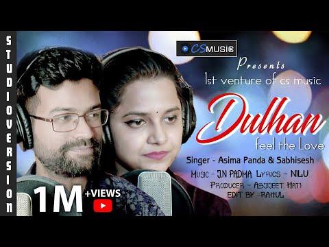 Dulhan   A Most Romantic Song Asima Panda & Sabisesh   Studio Version