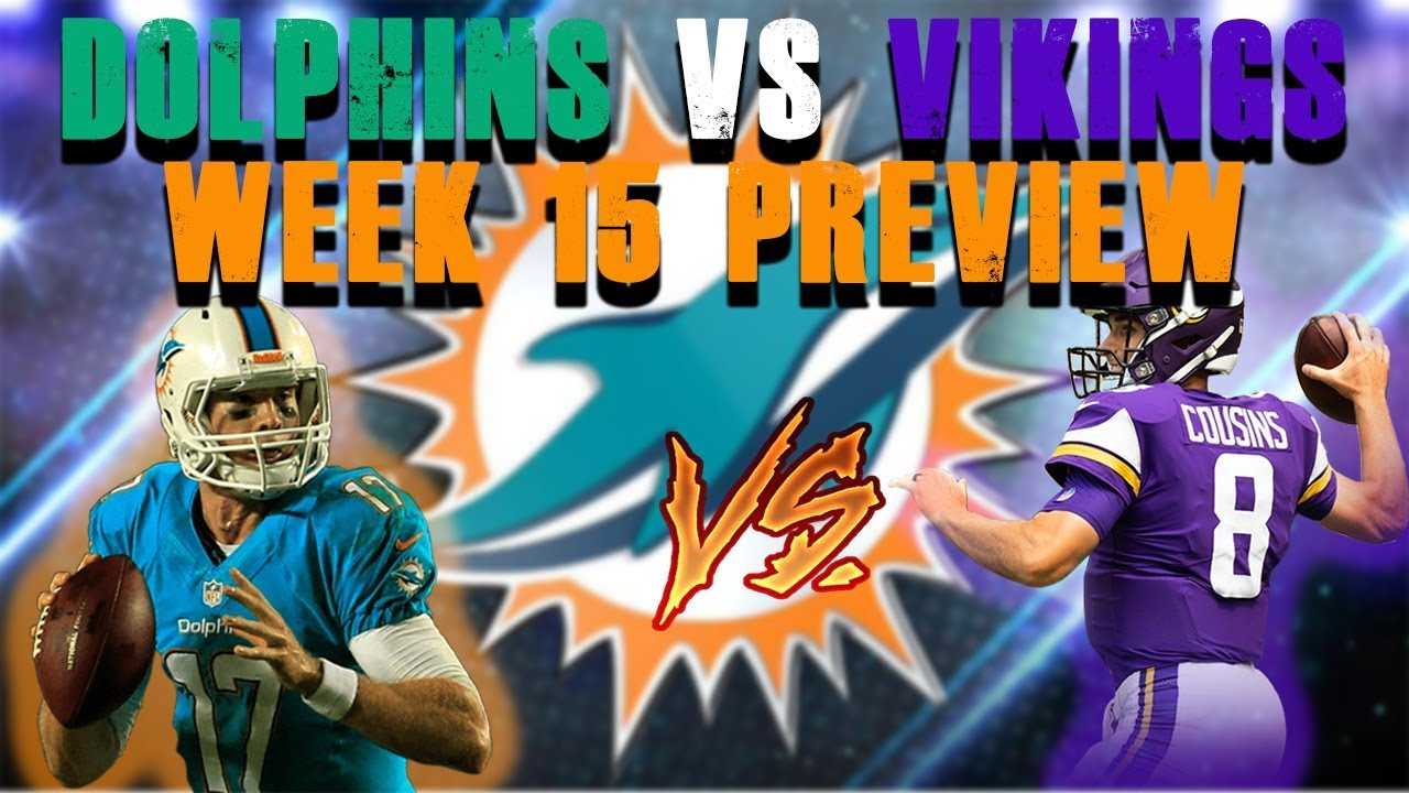 957aabec41d Miami Dolphins Vs Minnesota Vikings Week 15 Preview - YouTube