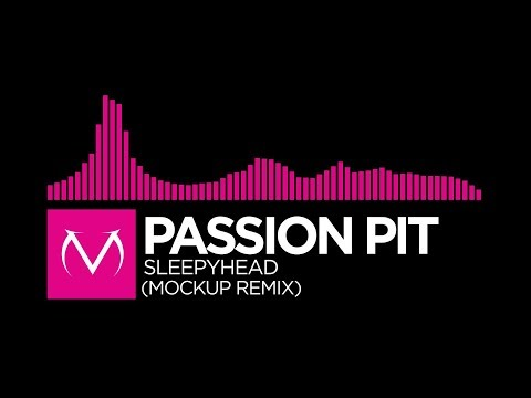 [Drumstep] - Passion Pit - Sleepyhead (mockup Remix) [Free Download]