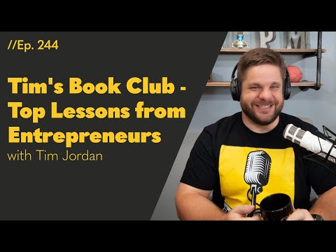 Tim's Book Club - Top Lessons from Entrepreneurs – 244