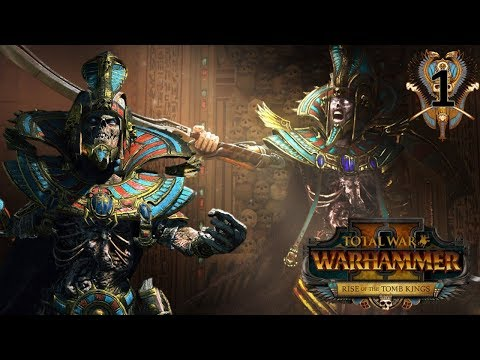 SETTRA, KING OF KINGS! - Tomb Kings Total War Warhammer 2 Campaign #1