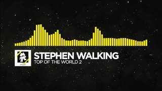 [Electro] - Stephen Walking - Top of the World 2 [1 HOUR VERSION]