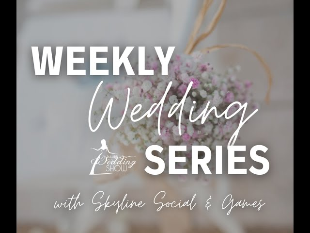 Weekly Wedding Series with Skyline Social & Games
