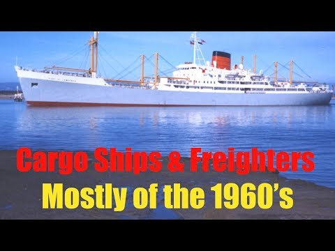 CARGO SHIPS AND FREIGHTERS OF THE 1960'S