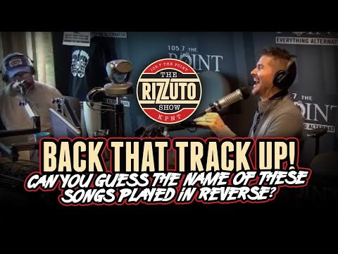 Back That Track Up: Can you guess these SONGS played in REVERSE?! [Rizzuto Show]