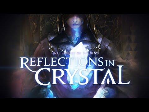 """final-fantasy-xiv---""""reflections-in-crystal""""-patch-5.3-trailer"""