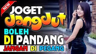 JOGET DANGDUT NOSTALGIA BOLEH DI PANDANG JANGAN DI PEGANG ENAK BUAT NGOPI