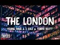 Young Thug - The London ft. J. Cole & Travis Scott (Lyrics)