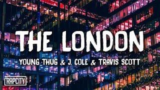 Young Thug - The London ft. J. Cole & Travis Scott (Lyrics)