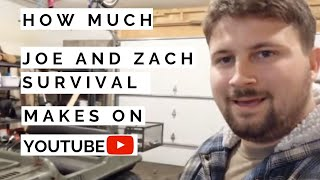 How much Joe and Zach Survival makes on Youtube