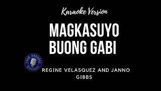 Magkasuyo Buong Gabi (Karaoke) - Regine Velasquez and Janno Gibbs