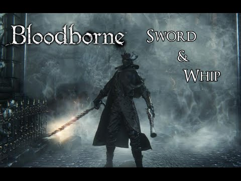Bloodborne | Sword & Whip PVP