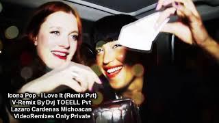 357.-Remix Pvt By Dvj Toeell Icona Pop - I Love It Remix Pvt.mp3
