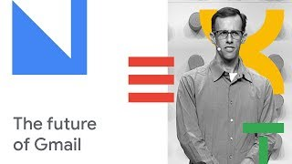 The Future of Gmail: A Deep Dive and Roundtable (Cloud Next '18)
