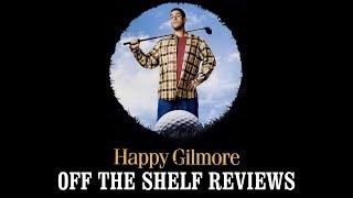 Happy Gilmore Review - Off The Shelf Reviews