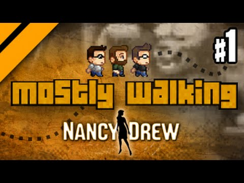 Mostly Walking - Nancy Drew: The Shadow at Water's Edge - P1