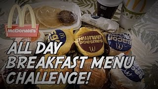 MCDONALD'S ALL DAY BREAKFAST MENU CHALLENGE