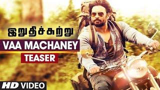 Vaa Machaney Video Teaser    Irudhi Suttru    R. Madhavan, Ritika Singh