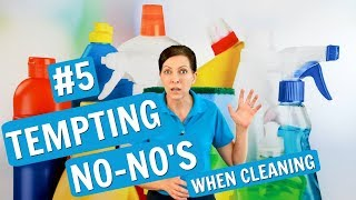 5 Tempting No-No's When Cleaning (House Cleaners Listen Up)