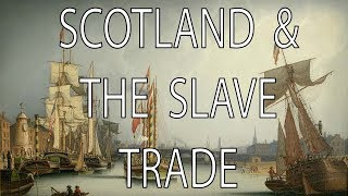 Scotland and the Slave Trade | Stuff That I Find Interesting