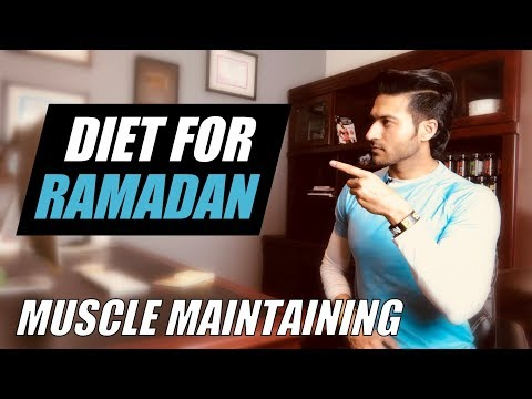 Diet Plan for RAMADAN by Guru Mann - How to maintain Muscles during Ramadan