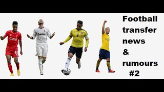 football transfer news & rumours #2