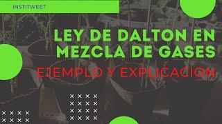 Ejemplo y explicación Ley de Dalton en mezcla de gases