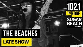 The Beaches - Late Show (Live at the Edge)