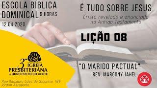 O Marido Pactual - Lição 08 - Rev. Marcony Jahel