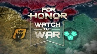 For Honor Watch the War Ep1: Faction War Season 1 Winner