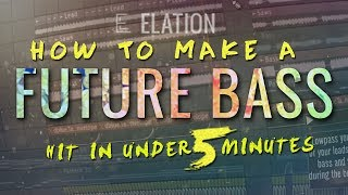 HOW TO MAKE A FUTURE BASS HIT IN UNDER 5 MINUTES