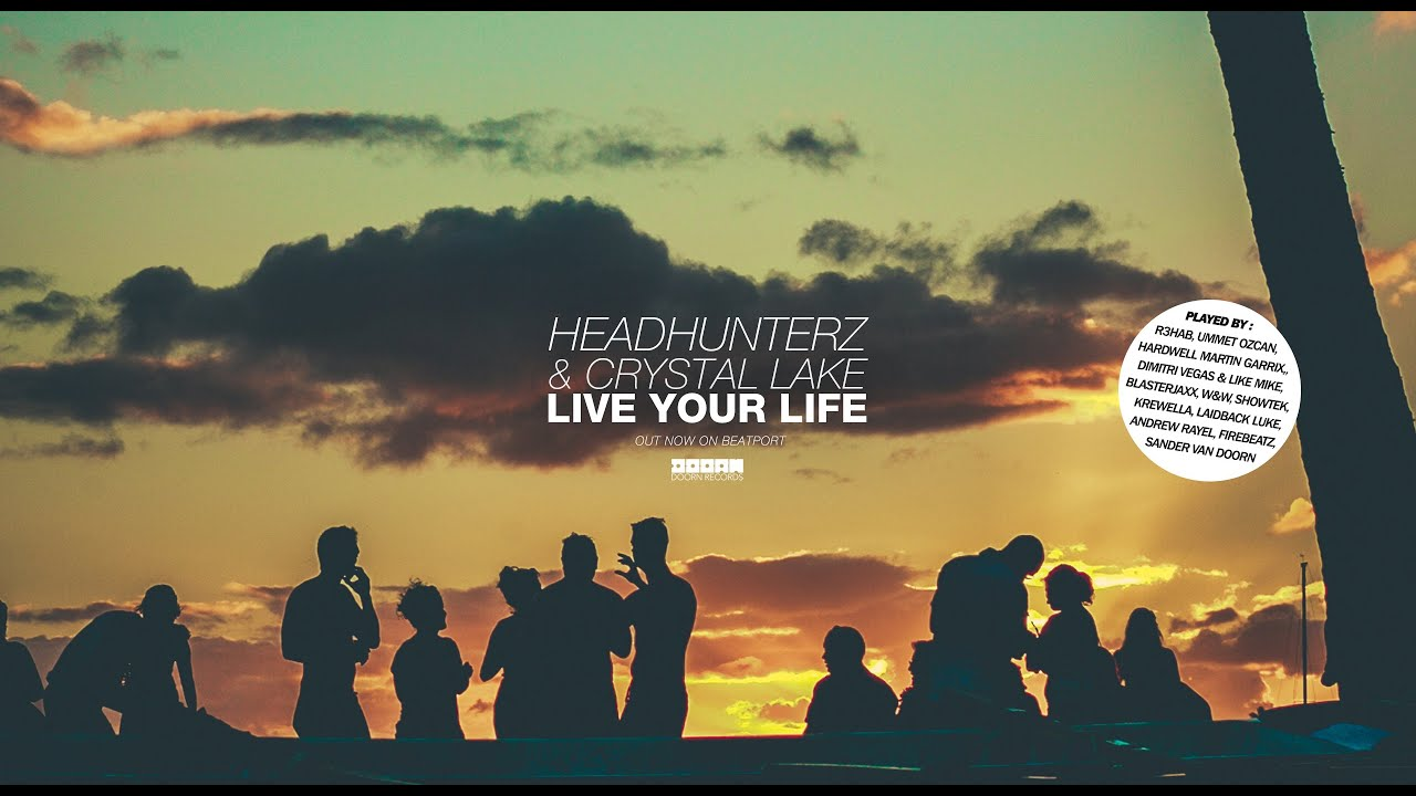 Headhunterz & Crystal Lake Live Your Life Original Mix