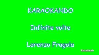 Karaoke Italiano - Infinite volte - Lorenzo Fragola ( Testo )