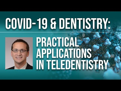 COVID-19 & Dentistry: Practical Applications In Teledentistry