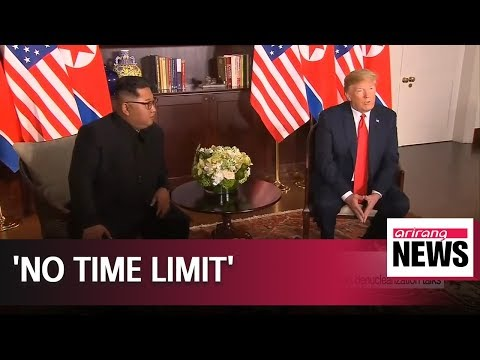 Trump says there's no time limit on North Korea's denuclearization