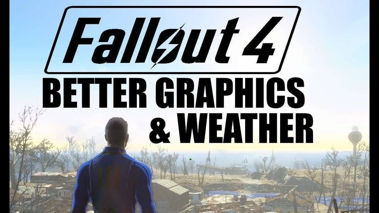 Fallout 4 PS4 / Xbox One Graphics Mods #13 - Better Graphics and Weather  (NEW version)