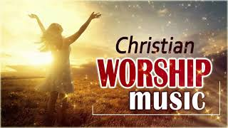 Best Morning Worship Songs For Prayers 2021 - 10 Hours Nonstop Praise And Worship Songs All Time
