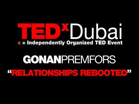 TEDxDubai 2010| Gonan Premfors | Relationship rebooted