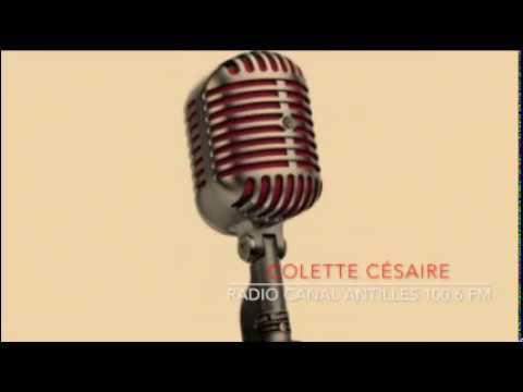 Colette Césaire. Entretien radiophonique sur Radio Canal Antilles 100.6 FM.