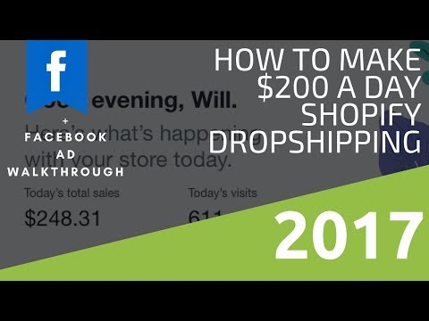 How to Make $200 A DAY with SHOPIFY DROPSHIPPING and Facebook Ads w/WALKTHROUGH