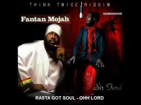 FANTAN MOJAH ft SIR FORD - RASTA GOT SOUL - OHH LORD (THINK TWICE RIDDIM).mp4
