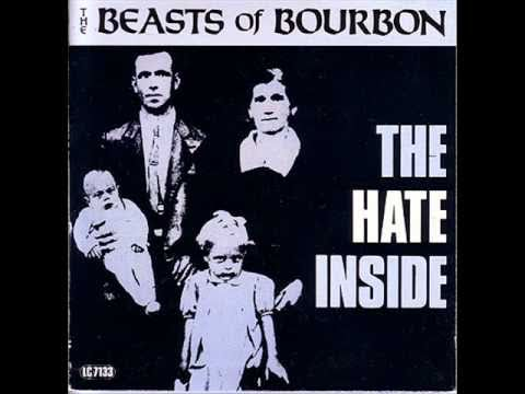 The Beasts Of Bourbon - The Hate Inside.wmv Mp3