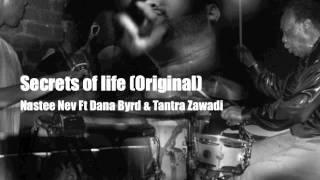 Secrets of life (Original) - Nastee Nev Ft Dana Byrd & Tantra Zawadi