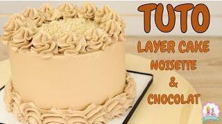 ♡• RECETTE LAYER CAKE NOISETTE ET CHOCOLAT •♡