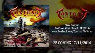 Contrast The Water | Slave To Fear | Official Stream 2014