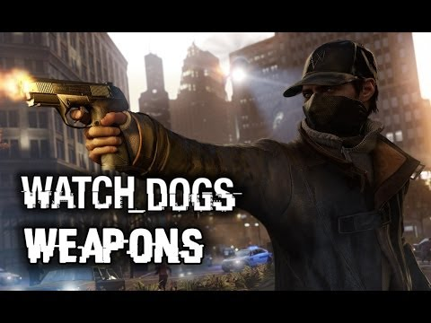 Watch Dogs All Weapons Guide PART 1 (Pre Pax East 2014)