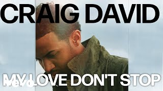 Craig David - My Love Don't Stop (Official Audio)